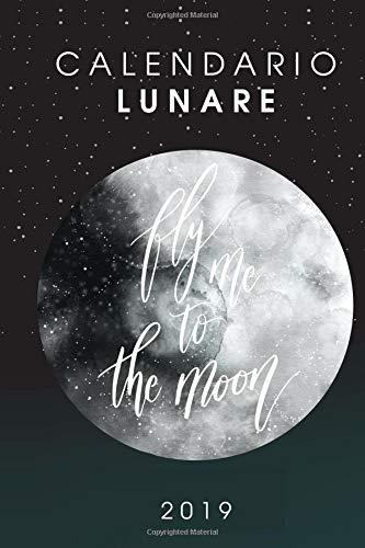 Calendario lunare 2019: diario organizer e agenda per appunti in sintonia con le nuove fasi lunari