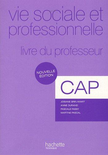 Vie sociale et professionnelle CAP : Livre du professeur