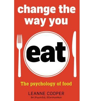 [(Change the Way You Eat: The Psychology of Food)] [Author: Leanne Cooper] published on (October, 2014)