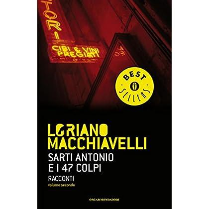 Sarti Antonio E I 47 Colpi - Vol. Ii