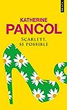Scarlett, si possible