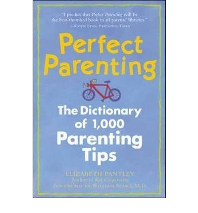 [(Perfect Parenting: The Dictionary of 1,000 Parenting Tips)] [Author: Elizabeth Pantley] published on (December, 1998)