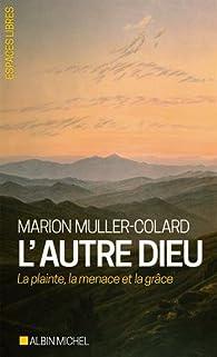 L'autre Dieu par Marion Muller-Colard
