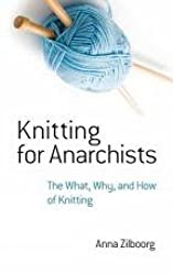 Knitting for Anarchists: The What, Why and How of Knitting (Dover Knitting, Crochet, Tatting, Lace)