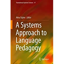 A Systems Approach to Language Pedagogy (Translational Systems Sciences)