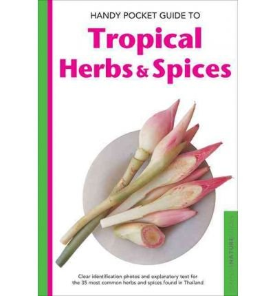 [Handy Pocket Guide to Tropical Herbs & Spices] (By: Wendy Hutton) [published: January, 2011]