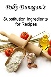 Polly Dunegan's Substitution Ingredients for Recipes