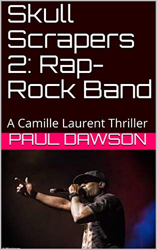Skull Scrapers 2: Rap-Rock Band: A Camille Laurent Thriller (English Edition) -