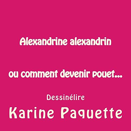 Couverture du livre Alexandrine alexandrin ou comment devenir pouët...