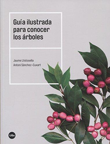Guía ilustrada para conocer los árboles (BIBLIOTECA UNIVERSITÀRIA) por Jaume Llistosella Vidal