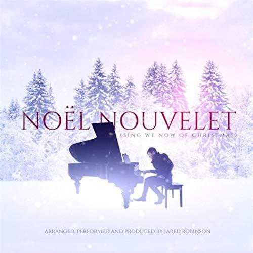 Noel Nouvelet (Sing We Now of Christmas)