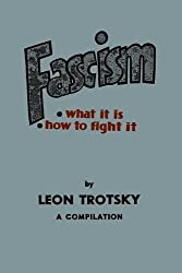 Fascism: What It Is, How to Fight It: A Compilation
