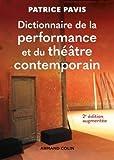 Dictionnaire de la performance et du théâtre contemporain - 2e éd.