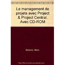 Management de projets avec ms project et project central - entreprise et informatique - manuel d`auto-apprentissage - cd-rom - francais