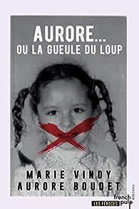 Aurore ou la gueule du loup par Marie Vindy