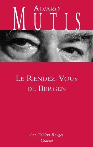 Le rendez-vous de Bergen par Alvaro Mutis