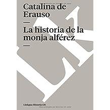 La historia de la monja alférez (Memoria) (Spanish Edition)