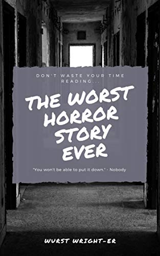 The Worst Horror Story Ever (English Edition) eBook: Wurst Wright ...