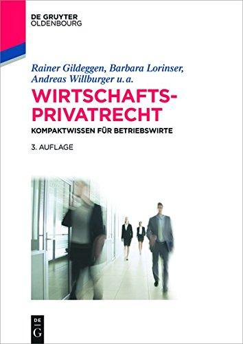 Wirtschaftsprivatrecht: Kompaktwissen für Betriebswirte (De Gruyter Studium)