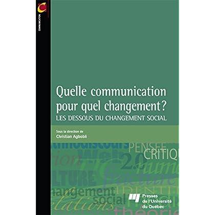 Quelle communication pour quel changement?: Les dessous du changement social