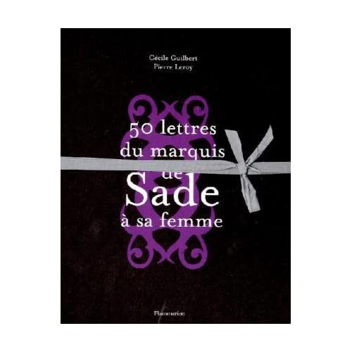 Cinquante lettres du Marquis de Sade à sa femme