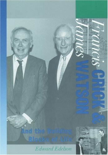 Francis Crick and James Watson: And the Building Blocks of Life (Oxford Portraits in Science) by Edward Edelson (1998-05-30)