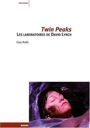 Twin Peaks : Les laboratoires de David Lynch