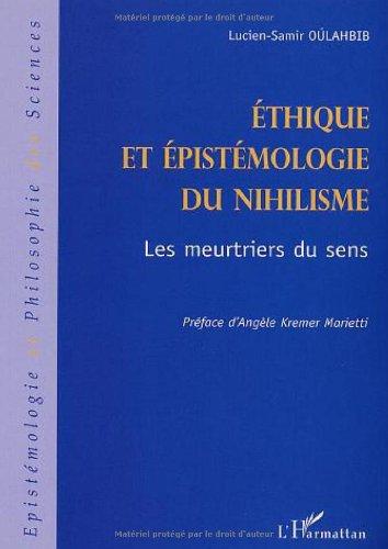 Ethique et épistémologie du nihilisme : Les meurtriers du sens