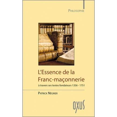 L'Essence de la Franc-maçonnerie à travers ses textes fondateurs 1356-1751