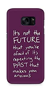 AMEZ its not the future that you are afraid of past Back Cover For Samsung Galaxy S7