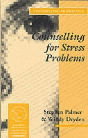 Counselling for Stress Problems (Therapy in Practice) by Palmer, Stephen, Dryden, Windy [20 December 1994]