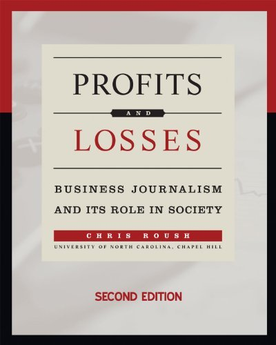 Profits and Losses: Business Journalism and Its Role in Society