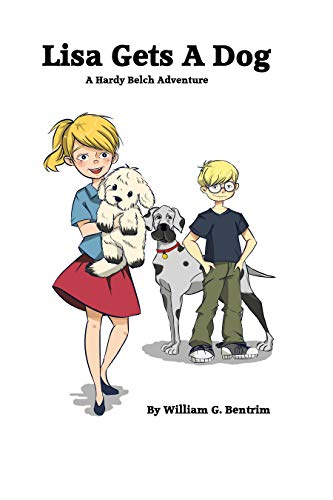 Lisa Gets A Dog: A Hardy Belch And Tiny Adventure (English Edition)