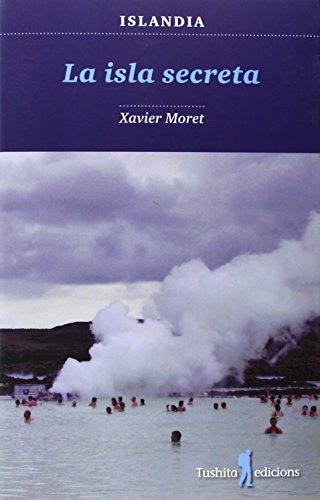 Isla Secreta, La (Caballos Del Viento) por Xavier Moret