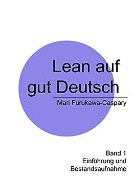Lean auf gut Deutsch: Band 1  Einführung und Bestandsaufnahme von [Furukawa-Caspary, Mari]