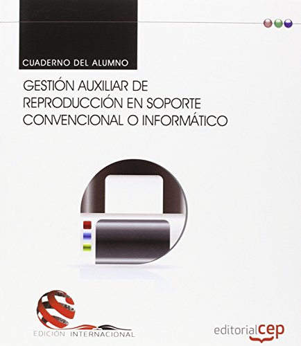 Cuaderno del alumno. Gestión auxiliar de reproducción en soporte convencional o informático. Edición internacional por María José Guirao Cuesta