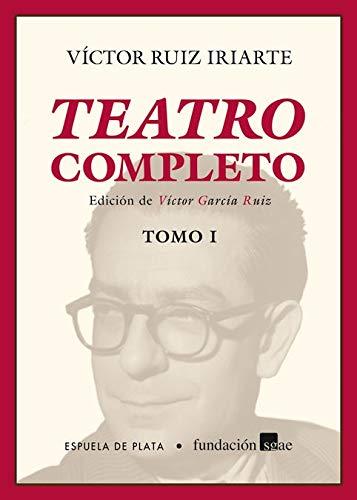 Teatro completo: Tomo I: 1 (El teatro moderno) por Víctor Ruiz Iriarte