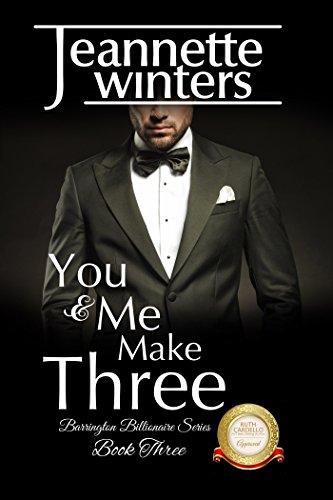 You & Me Make Three: Barrington Billionaire's Series: Book Three