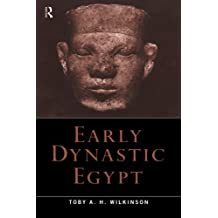 Early Dynastic Egypt New edition by Wilkinson, Toby A.H. (2001) Taschenbuch