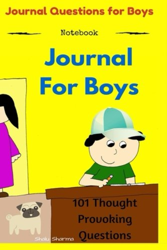 Journal for Boys: 101 Thought Provoking Questions: Journal Questions for Boys: (Notebook)