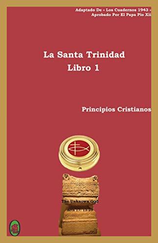 La Santa Trinidad : Libro 1 (Principios Cristianos n 2)
