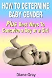 How To Determine Baby Gender Plus Best Ways To Conceive a Boy or Girl (English Edition)