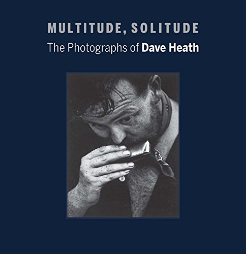 Multitude, Solitude: The Photographs of Dave Heath por Keith F. Davis