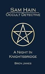 Sam Hain - Occult Detective: #2 A Night in Knightsbridge