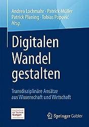 Digitalen Wandel gestalten: Transdisziplinäre Ansätze aus Wissenschaft und Wirtschaft