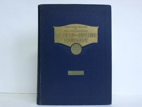 Composite Catalog of Oil Field & Pipe Line Equipment, No. 2. Edition 1930 - Oil Field Pipe