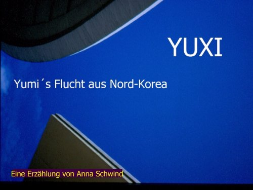 yuxi-yumi-s-flucht-aus-nord-korea