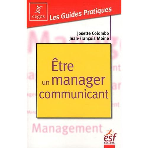 Etre un manager communicant : Pratique de la communication managériale