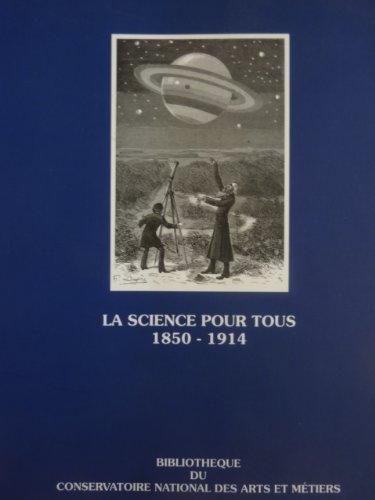 La science pour tous : Sur la vulgarisation scientifique en France de 1850 à 1914