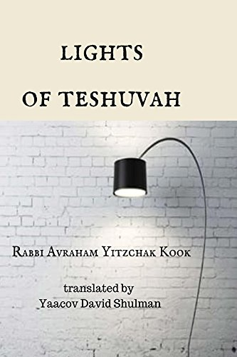 Lights of Teshuvah (English Edition) por Rabbi Avraham Yitzchak Kook